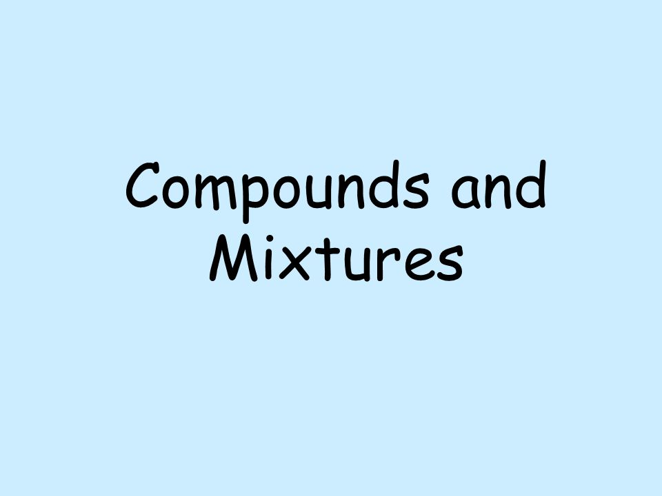 Compounds and Mixtures Differences Compounds Joined together Molecules Separation Compounds Hard to separate Plastics Monomers And polymers Chemical And Physical Changes