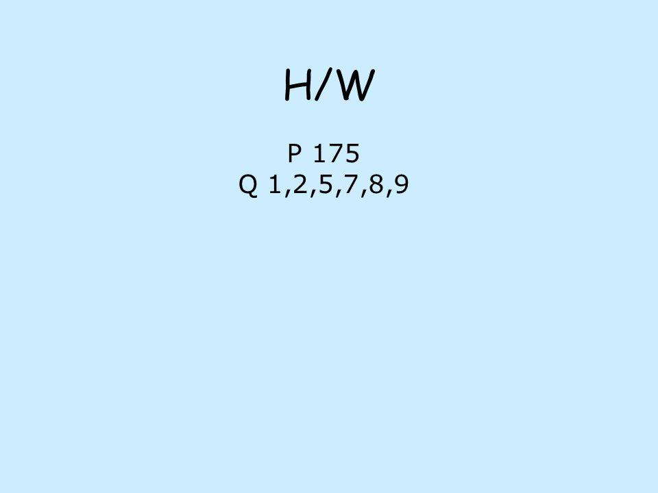 H/W P 175 Q 1,2,5,7,8,9