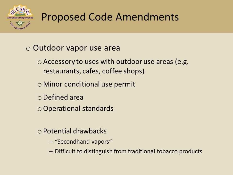 o Outdoor vapor use area o Accessory to uses with outdoor use areas (e.g.