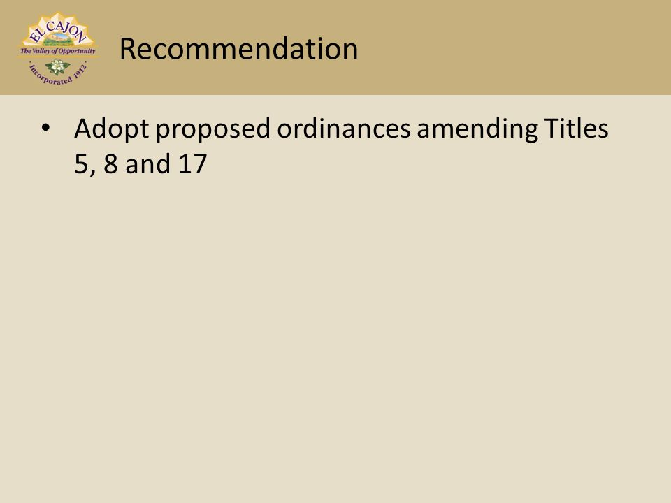 Adopt proposed ordinances amending Titles 5, 8 and 17 Recommendation