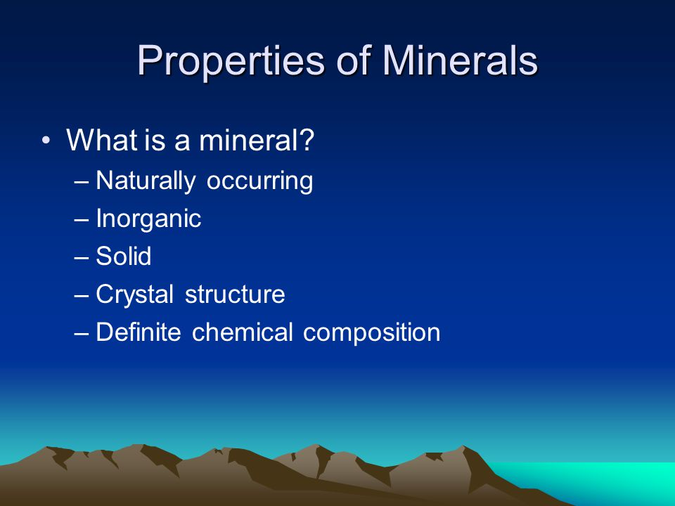 Properties of Minerals What is a mineral.