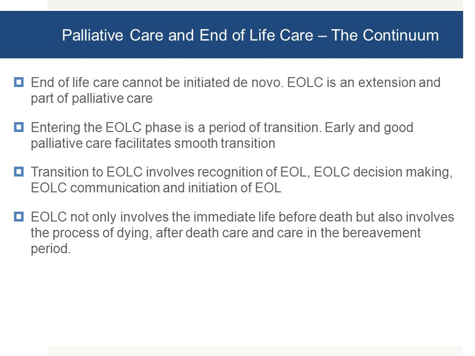  End of life care cannot be initiated de novo.