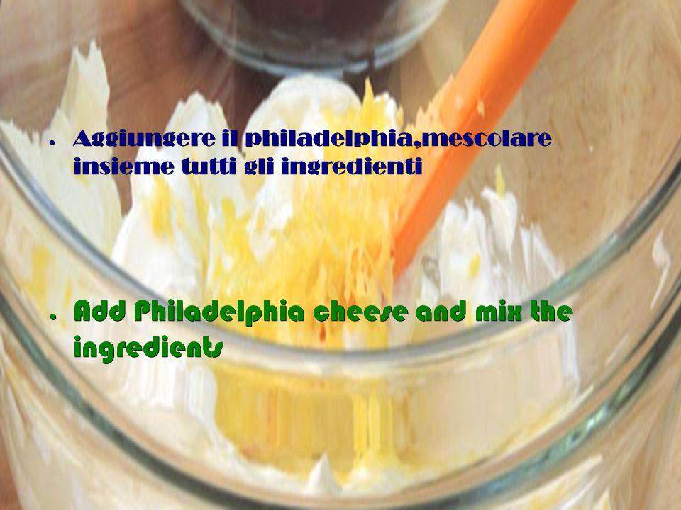 ● Versare il composto sulla base ● Pour the mixture on the base of a dish