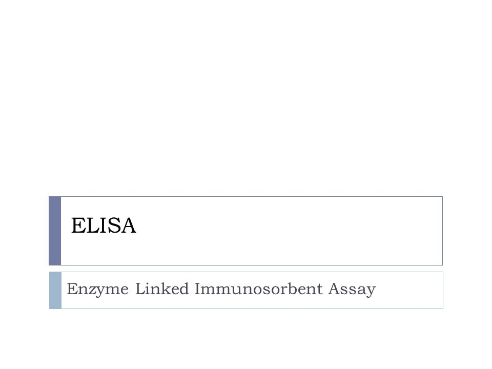 ELISA Enzyme Linked Immunosorbent Assay
