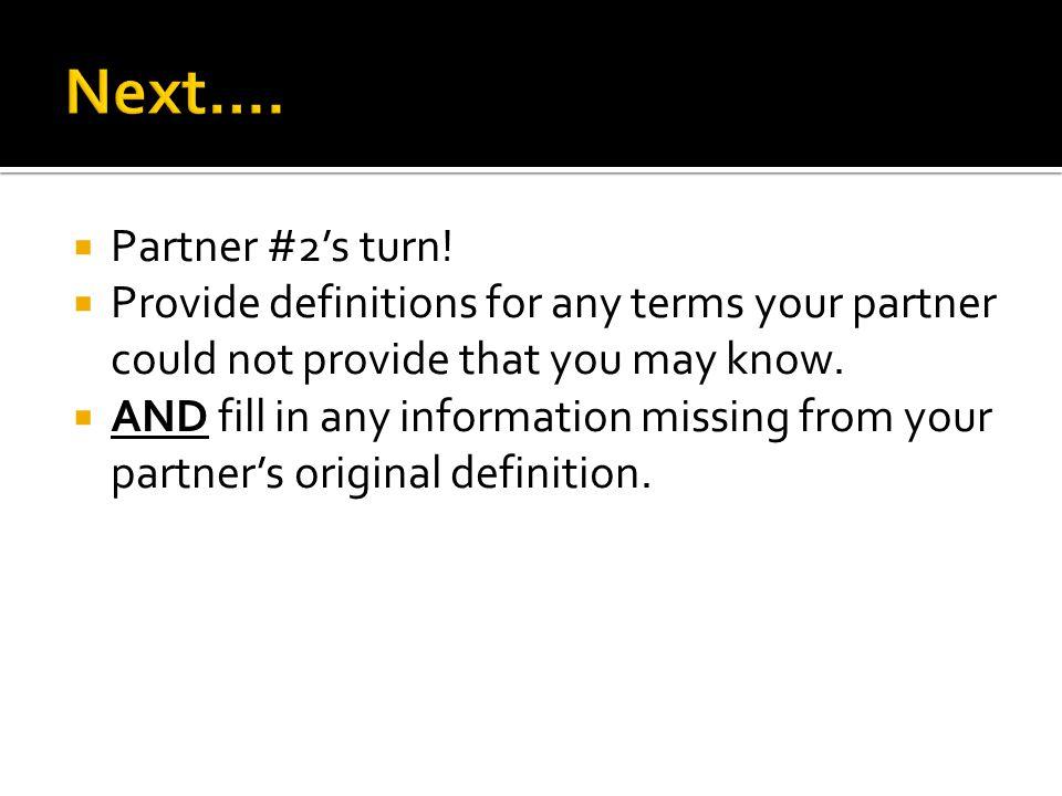  Partner #2's turn.