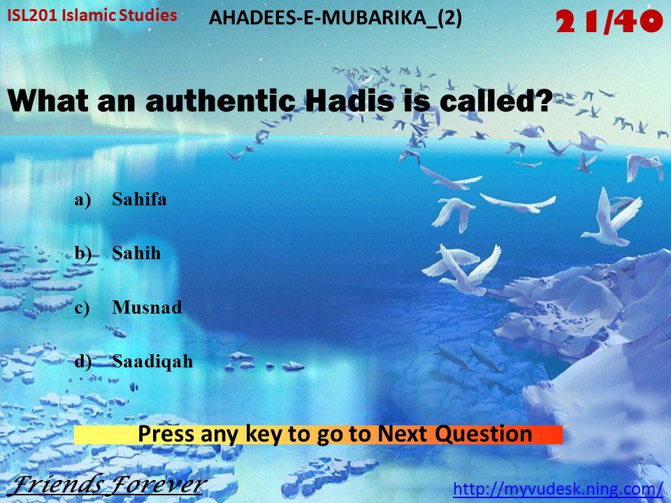 ISL201 Islamic Studies http://myvudesk.ning.com/ AHADEES-E-MUBARIKA_(2)