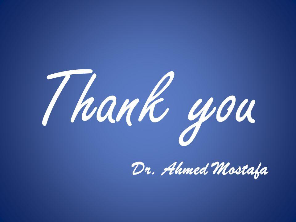 Dr. Ahmed Mostafa Thank you