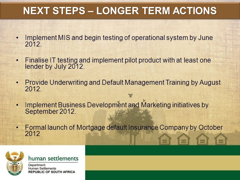 Implement MIS and begin testing of operational system by June 2012. Finalise IT testing and implement pilot product with at least one lender by July 2