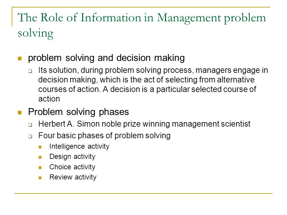 The Role of Information in Management problem solving problem solving and decision making  Its solution, during problem solving process, managers eng