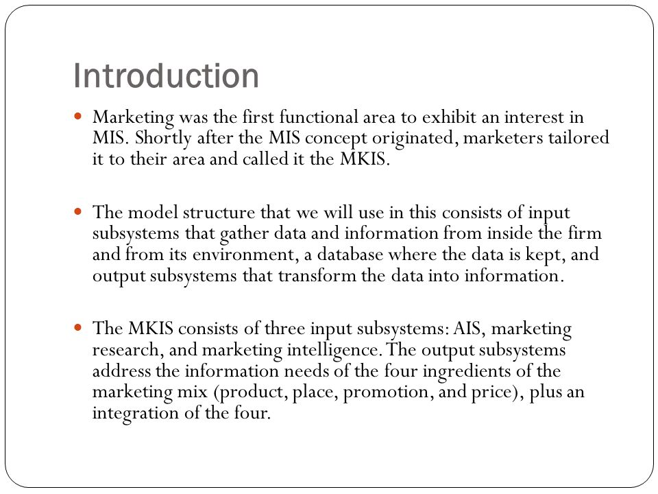 Introduction Marketing was the first functional area to exhibit an interest in MIS.