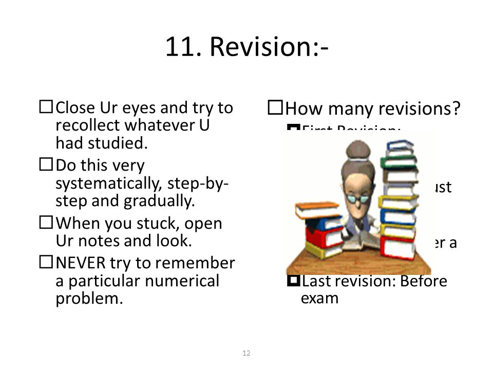 10. When and What to study.