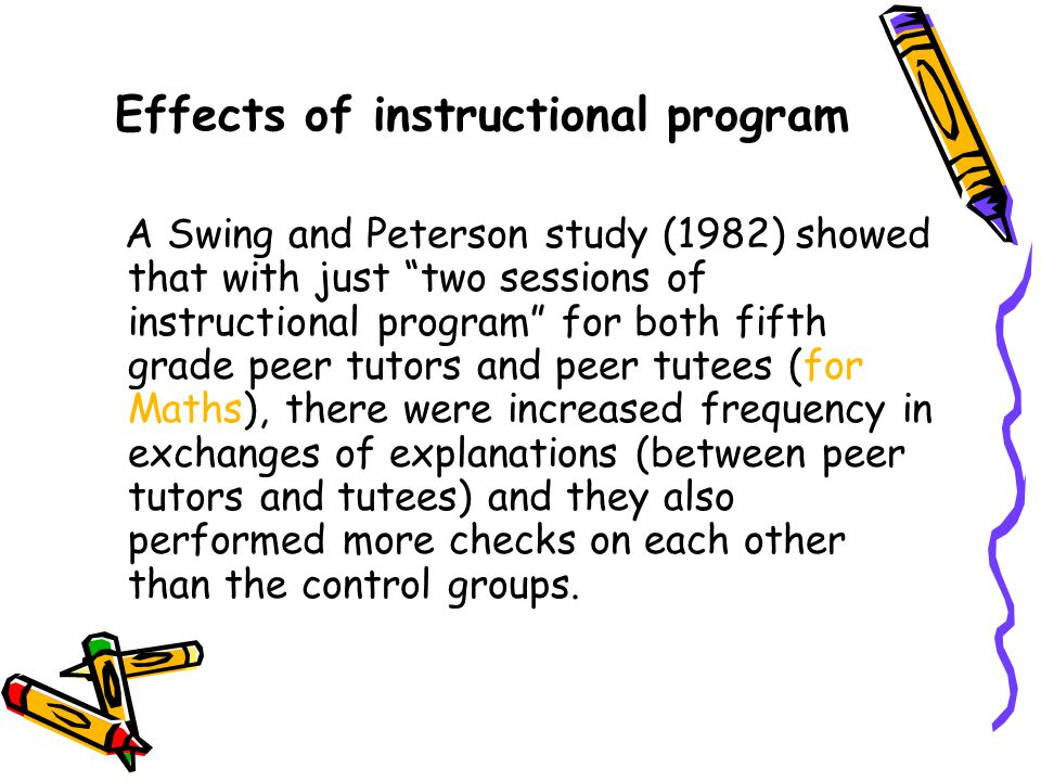 "Effects of instructional program A Swing and Peterson study (1982) showed that with just ""two sessions of instructional program"" for both fifth grade"