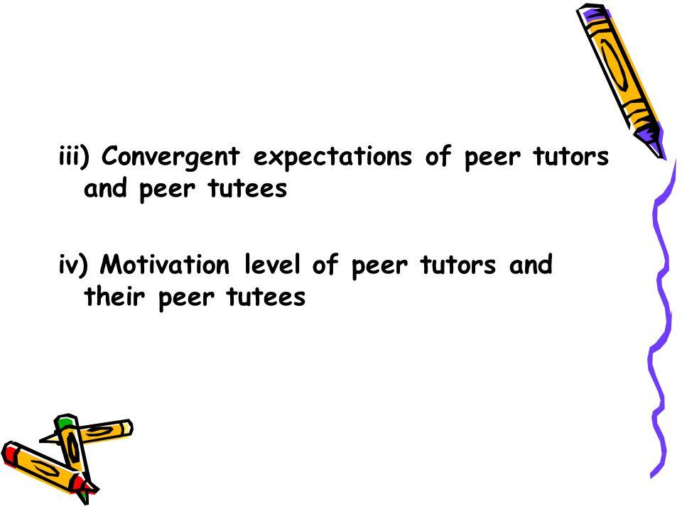 iii) Convergent expectations of peer tutors and peer tutees iv) Motivation level of peer tutors and their peer tutees