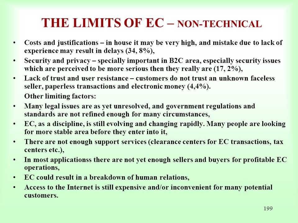 199 THE LIMITS OF EC – NON-TECHNICAL Costs and justifications – in house it may be very high, and mistake due to lack of experience may result in dela