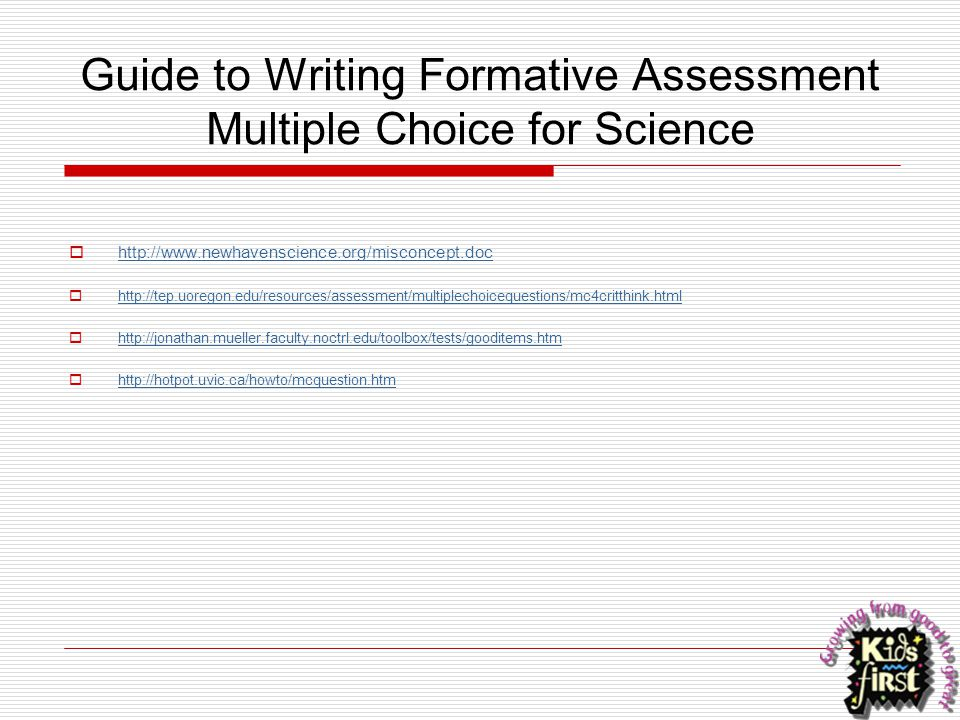 Guide to Writing Formative Assessment Multiple Choice for Science  http://www.newhavenscience.org/misconcept.doc http://www.newhavenscience.org/misco