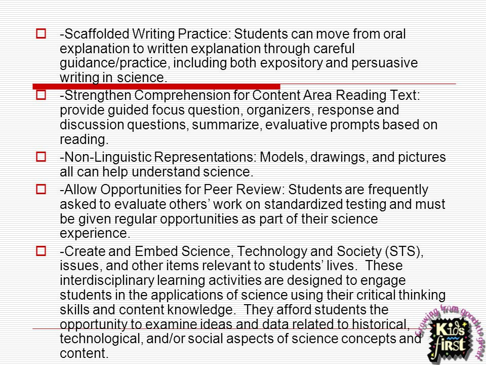  -Scaffolded Writing Practice: Students can move from oral explanation to written explanation through careful guidance/practice, including both expos