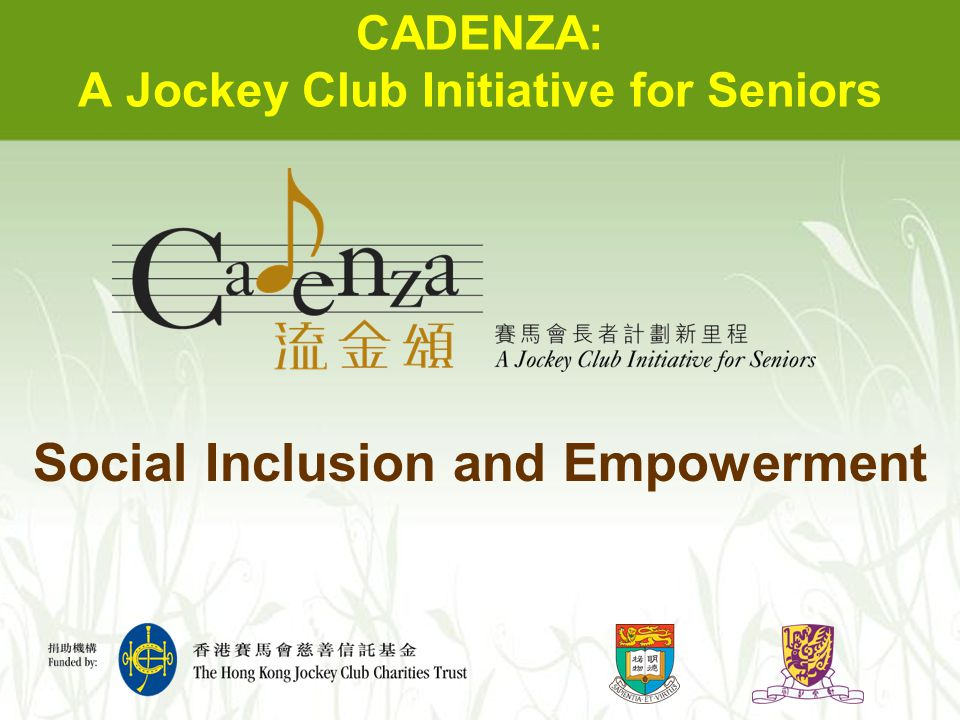 CADENZA: A Jockey Club Initiative for Seniors Social Inclusion and Empowerment