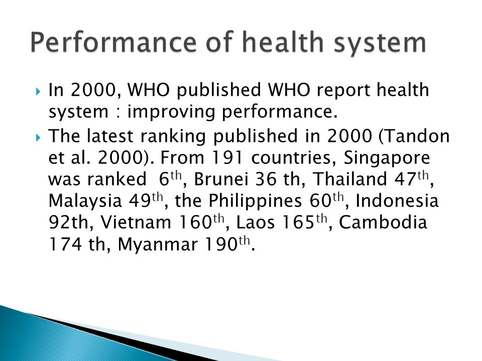  In 2000, WHO published WHO report health system : improving performance.