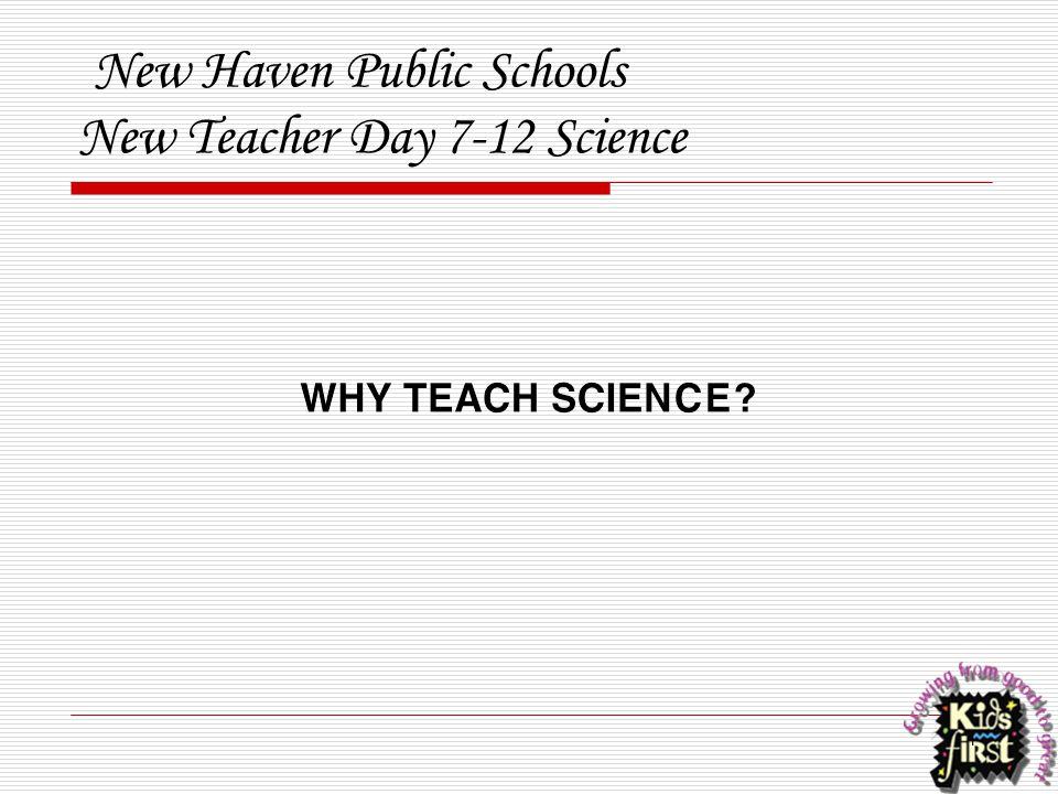 1 New Haven Public Schools New Teacher Day 7-12 Science