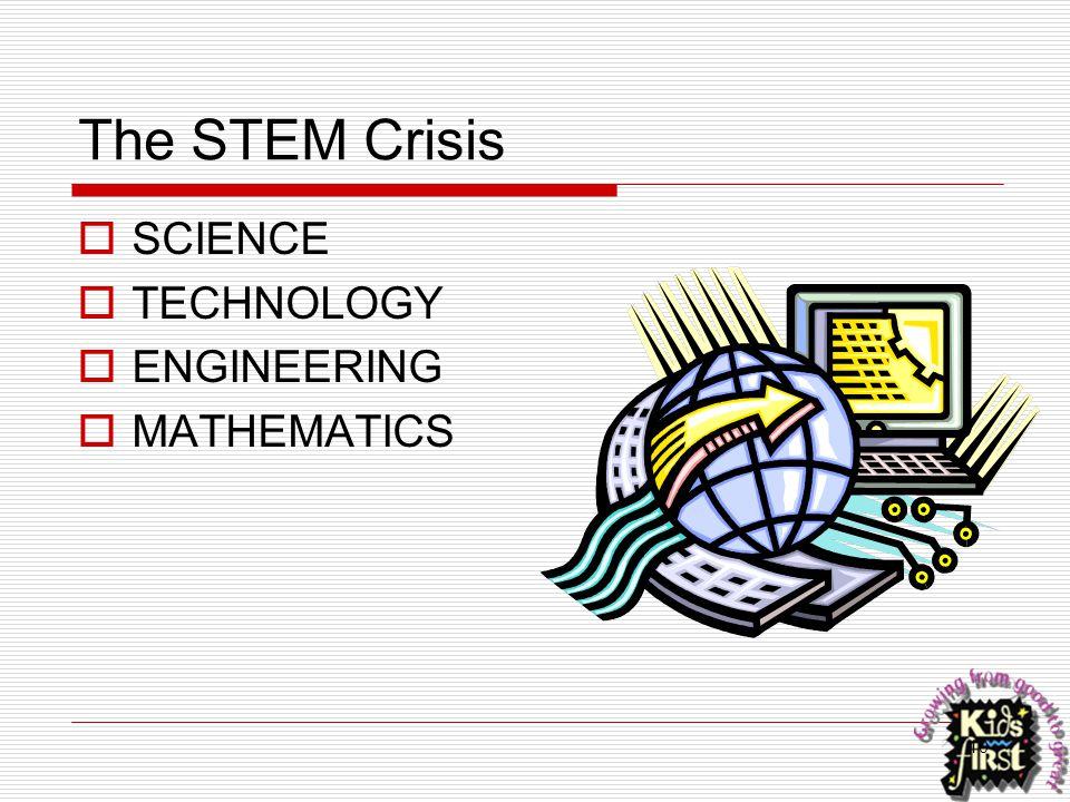 10 The STEM Crisis  SCIENCE  TECHNOLOGY  ENGINEERING  MATHEMATICS