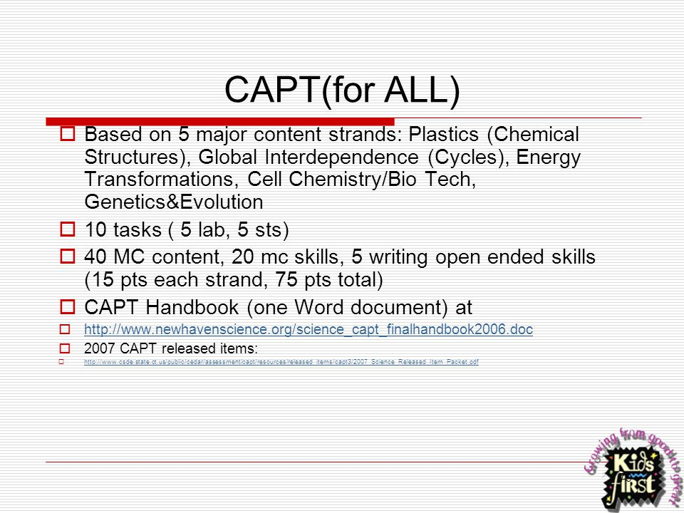79 CAPT(for ALL)  Based on 5 major content strands: Plastics (Chemical Structures), Global Interdependence (Cycles), Energy Transformations, Cell Che