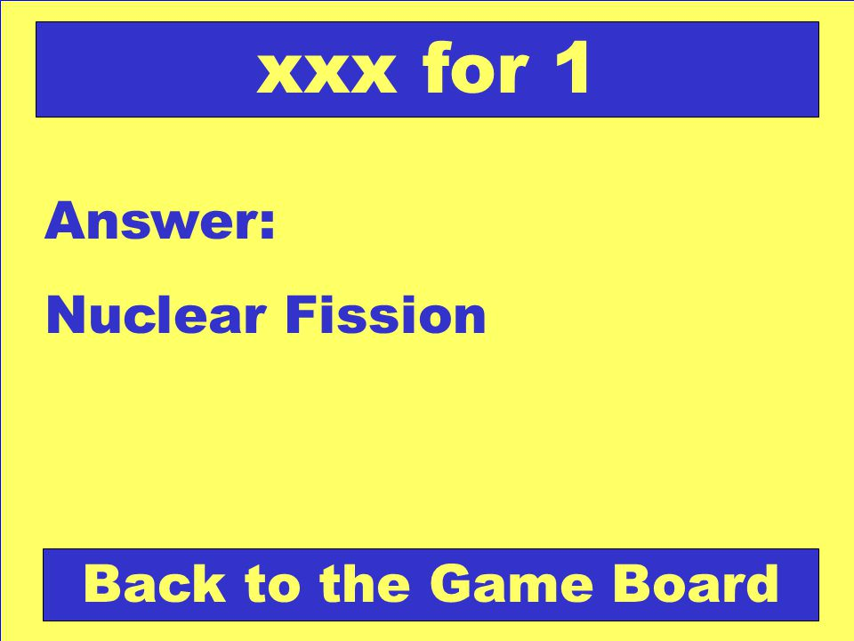 Question: U-234  Np-234 + ______ xxx for 2 Check Your Answer