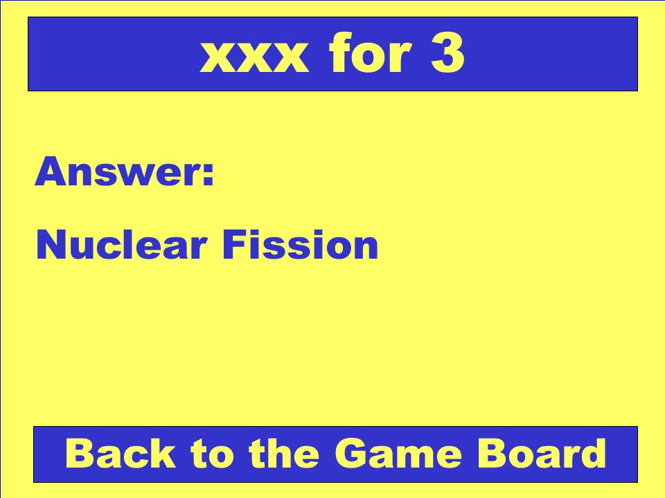 Question: The kind of nuclear reaction that occurs on the sun. xxx for 4 Check Your Answer