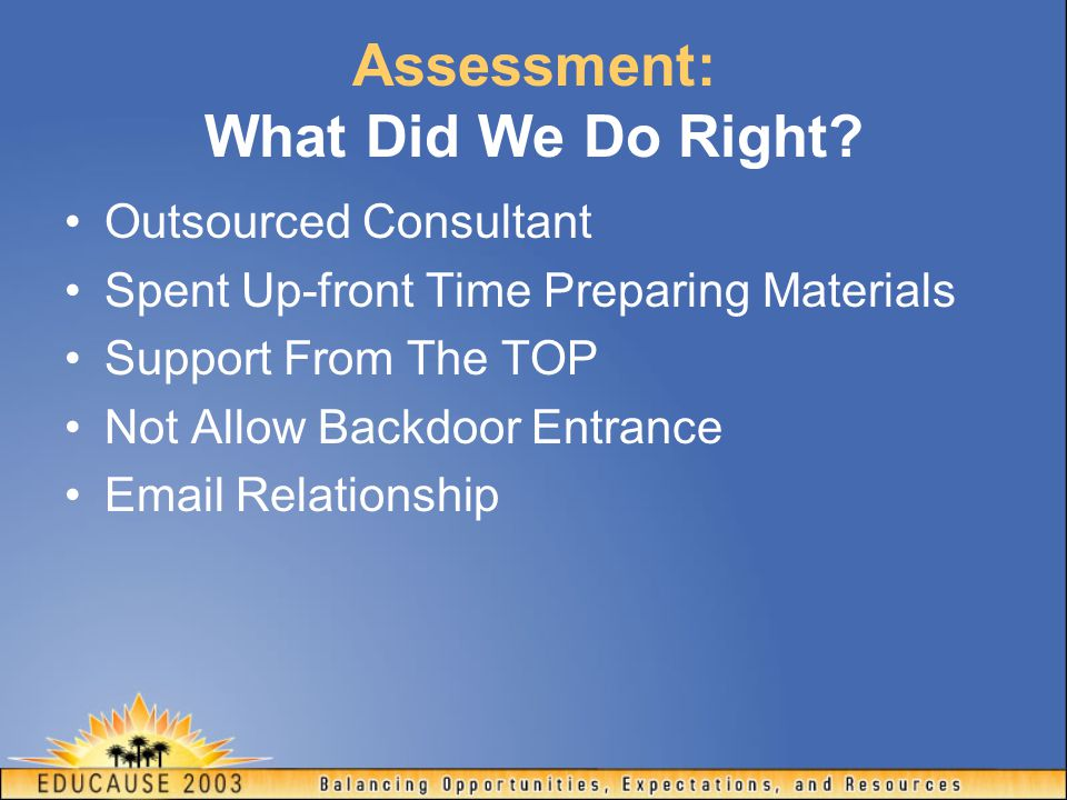 Assessment: What Did We Do Right.
