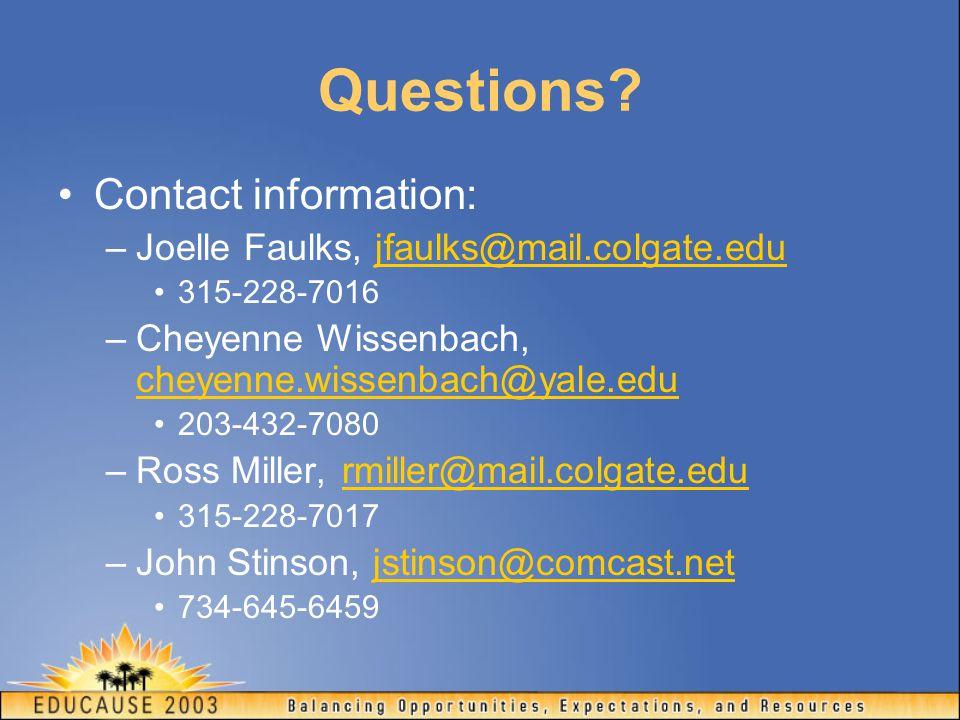 Questions? Contact information: –Joelle Faulks, jfaulks@mail.colgate.edujfaulks@mail.colgate.edu 315-228-7016 –Cheyenne Wissenbach, cheyenne.wissenbac