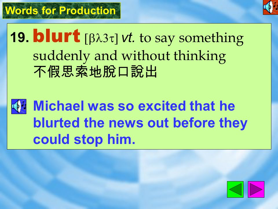 Words for Production 18. disposition [&dIsp1`zIS1n] n. [C] the natural qualities of one's character 性情,性格 That type of work is not suitable for people