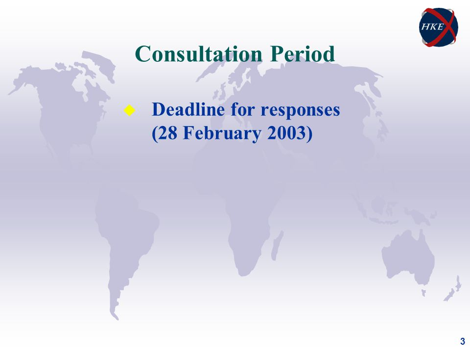 3 u Deadline for responses (28 February 2003) Consultation Period