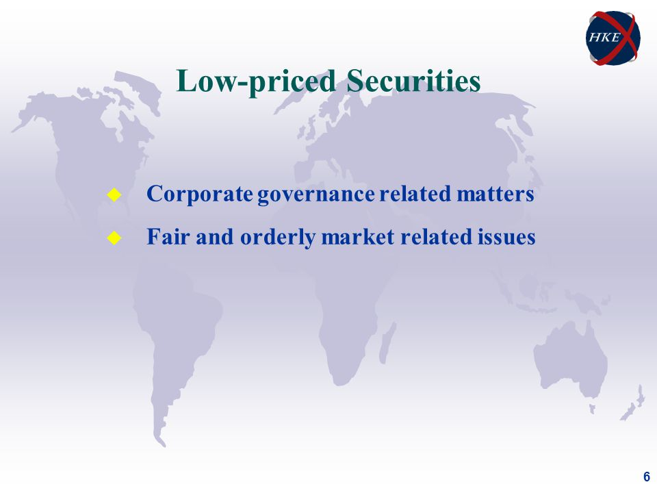 6 Low-priced Securities u Corporate governance related matters u Fair and orderly market related issues