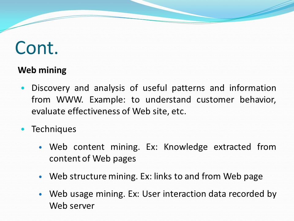 Cont. Web mining Discovery and analysis of useful patterns and information from WWW.