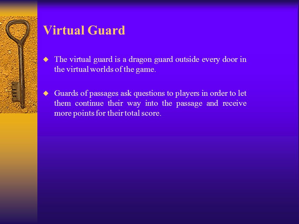 Virtual Guard  The virtual guard is a dragon guard outside every door in the virtual worlds of the game.