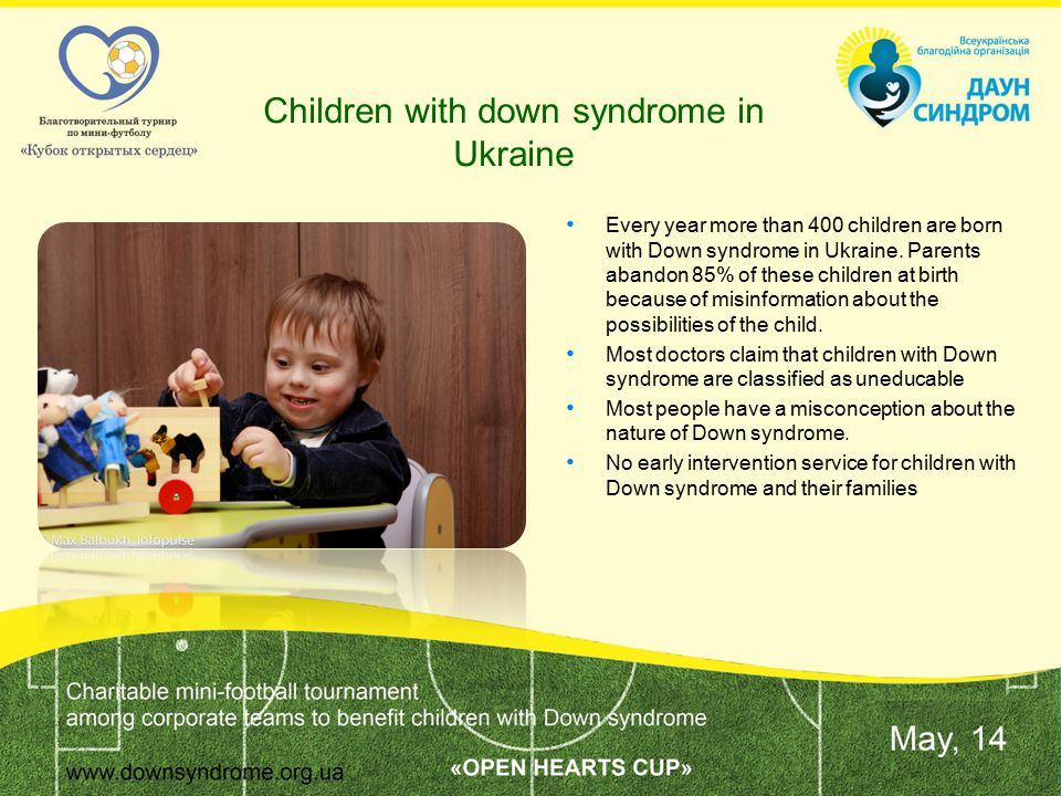 Children with down syndrome in Ukraine Every year more than 400 children are born with Down syndrome in Ukraine.