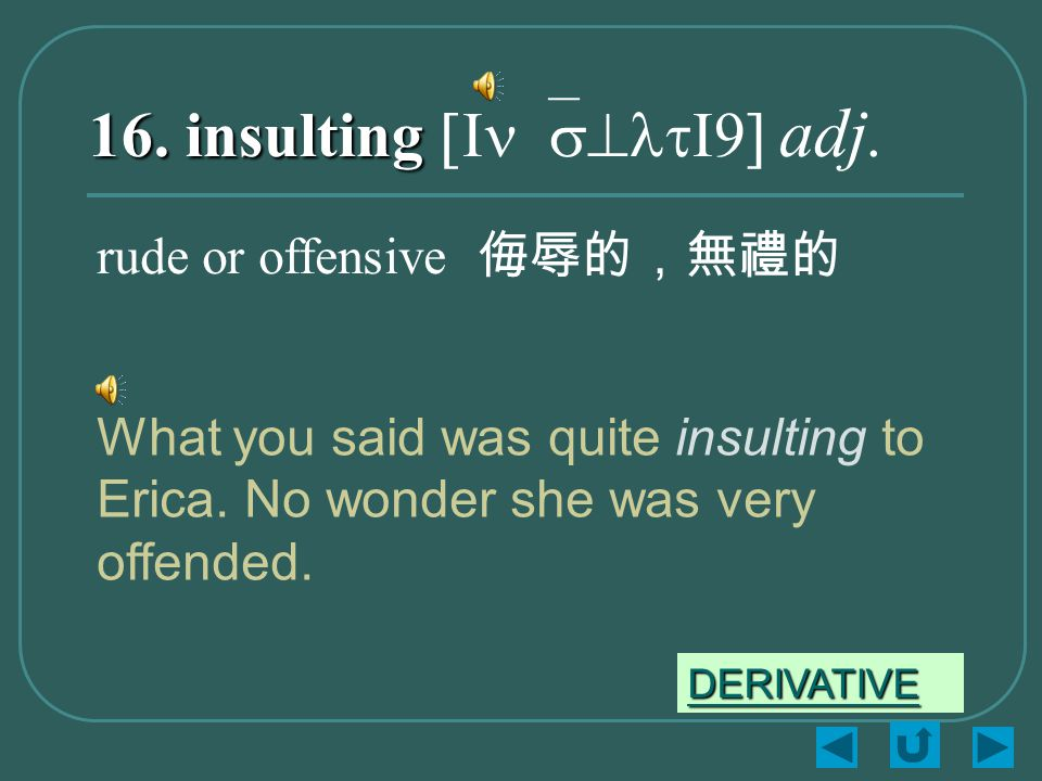 16. insulting 16. insulting [In`s^ltI9] adj.