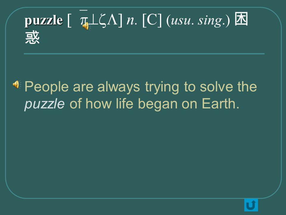 puzzle puzzle [`p^zL] n. [C] (usu.