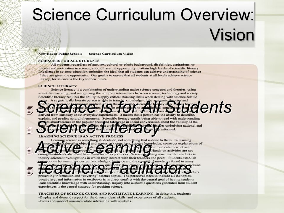 Science Curriculum Overview: Vision ✴ Science is for All Students ✴ Science Literacy ✴ Active Learning ✴ Teachers Facilitators