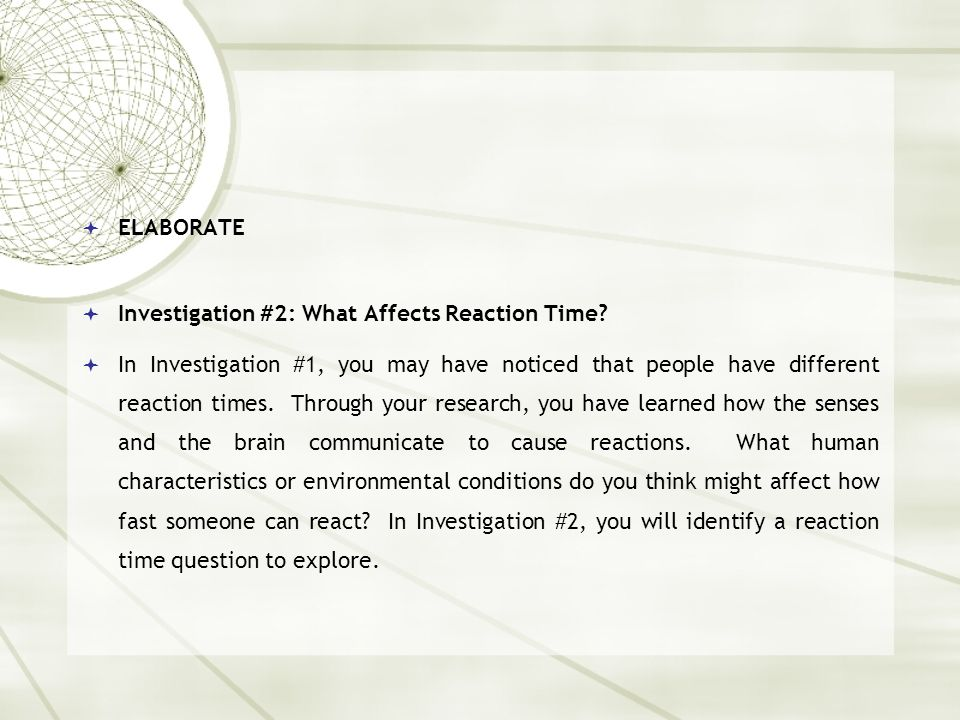 ELABORATE  Investigation #2: What Affects Reaction Time.