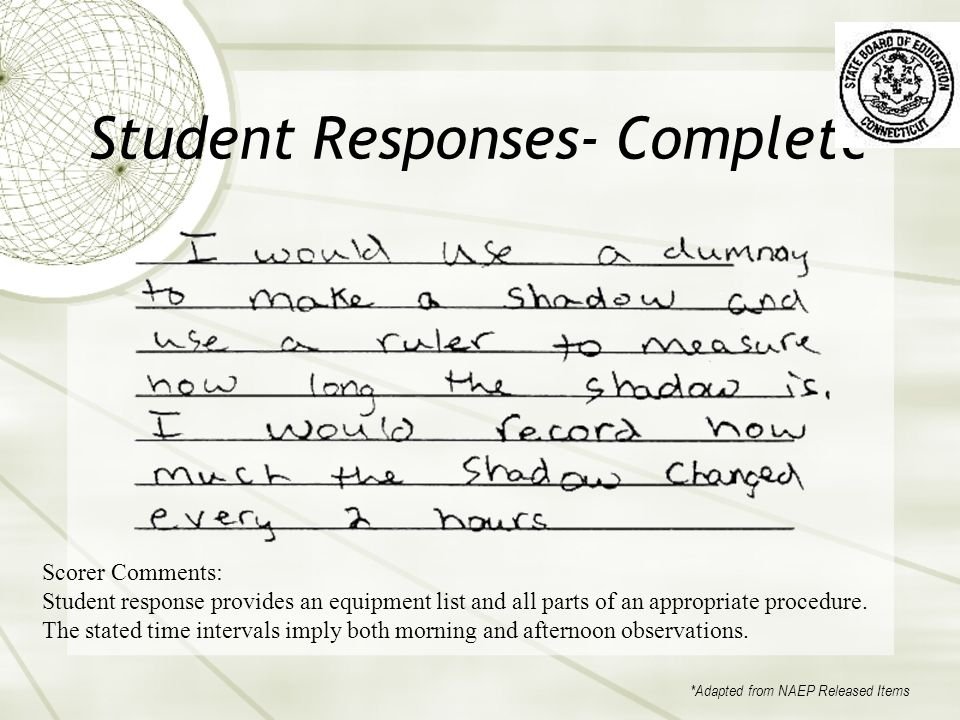 Student Responses- Complete* Scorer Comments: Student response provides an equipment list and all parts of an appropriate procedure.