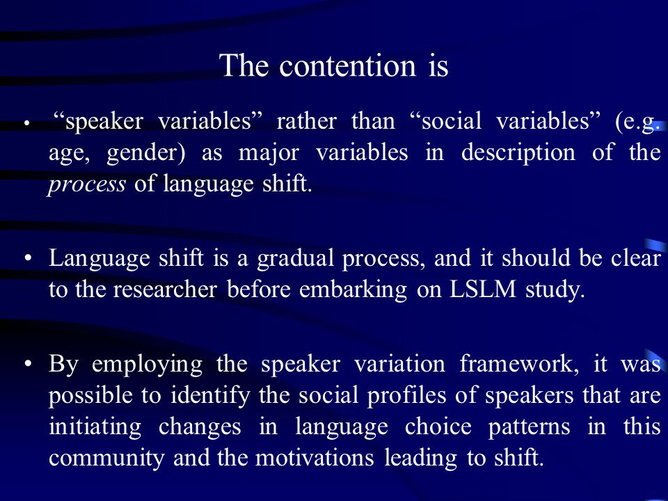 The contention is speaker variables rather than social variables (e.g.