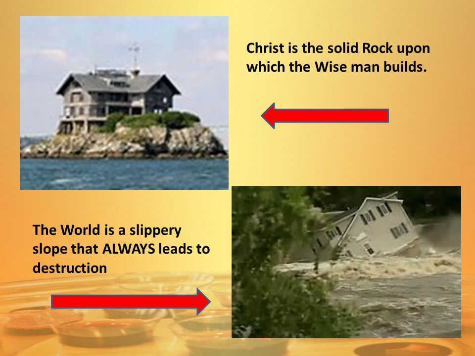 Christ is the solid Rock upon which the Wise man builds.