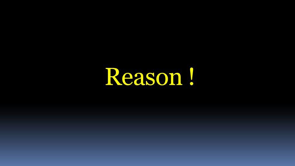 Reason !