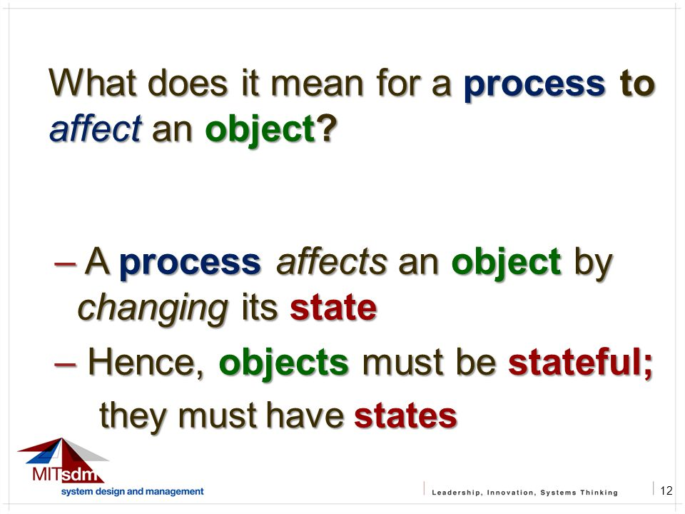 12 What does it mean for a process to affect an object.