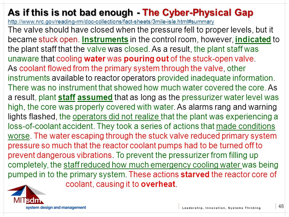 48 As if this is not bad enough - The Cyber-Physical Gap http://www.nrc.gov/reading-rm/doc-collections/fact-sheets/3mile-isle.html#summary The valve s
