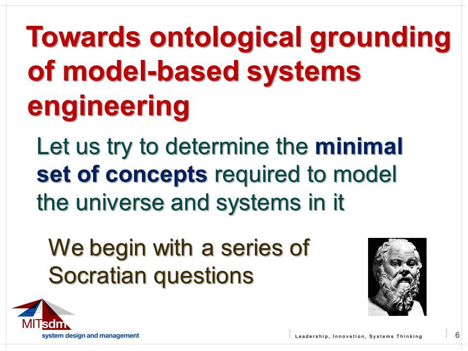 6 Towards ontological grounding of model-based systems engineering Towards ontological grounding of model-based systems engineering Let us try to dete