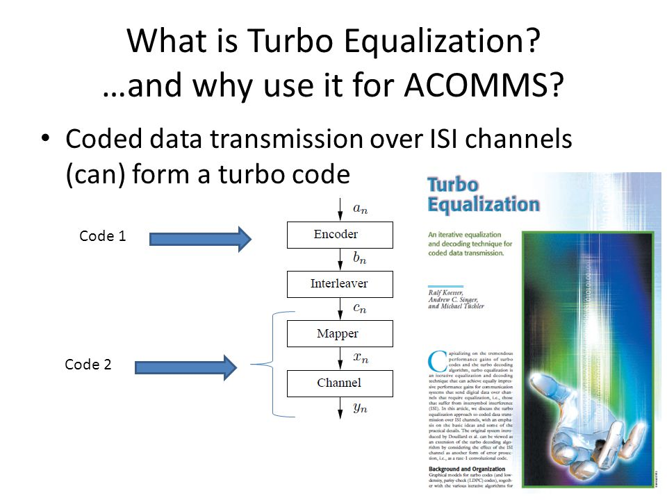 What is Turbo Equalization. …and why use it for ACOMMS.