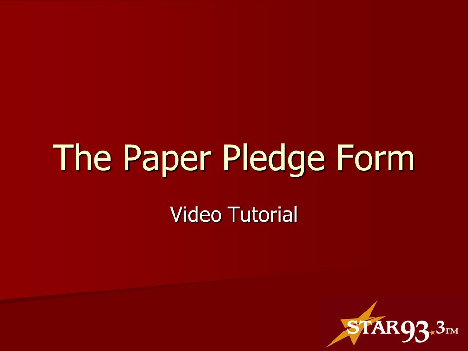 The Paper Pledge Form Video Tutorial