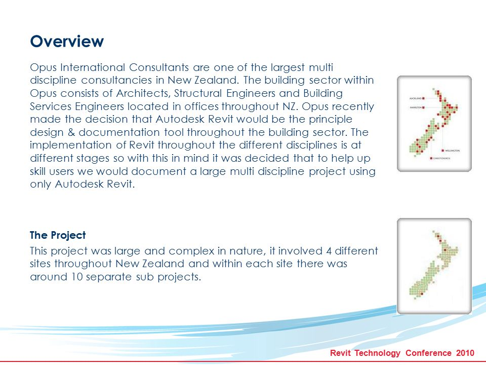 Revit Technology Conference 2010 Overview Opus International Consultants are one of the largest multi discipline consultancies in New Zealand. The bui