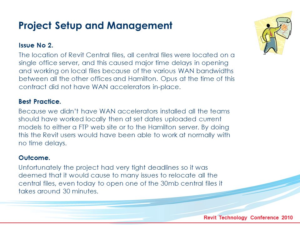 Revit Technology Conference 2010 Project Setup and Management Issue No 2.
